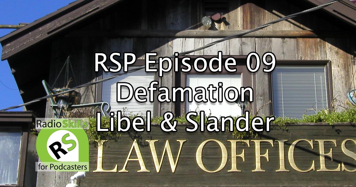 RSP 09 Defamation Staying Safe with Libel and Slander