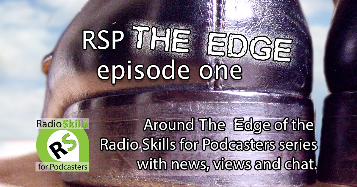 Radio Skills for Podcasters The Edge Episode 01