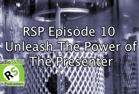 Presenter – RSP Episode 10 Unleash The Power of The Presenter