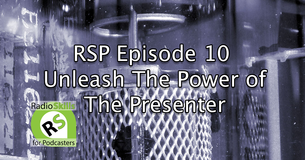 Unleash the power of the presenter with Radio Skills for Podcasters.
